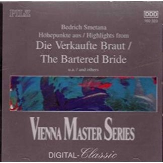 Bedrich Smetana -: Highlights from The Bartered Bride (Vienna Master Series)