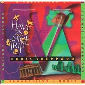 Chris Sheppard – Have A Nice Trip
