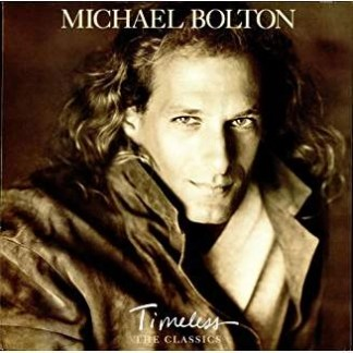 Michael Bolton – Timeless – The Classics
