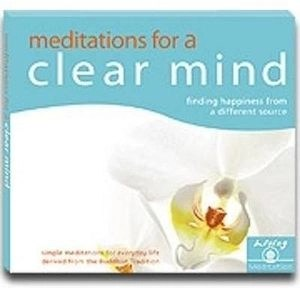 Meditations For A Clear Mind (Living Meditation)