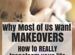 Why we all want makeovers and how to have a real success story.