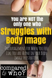 you are not the only one who struggles with body image Christian perspective