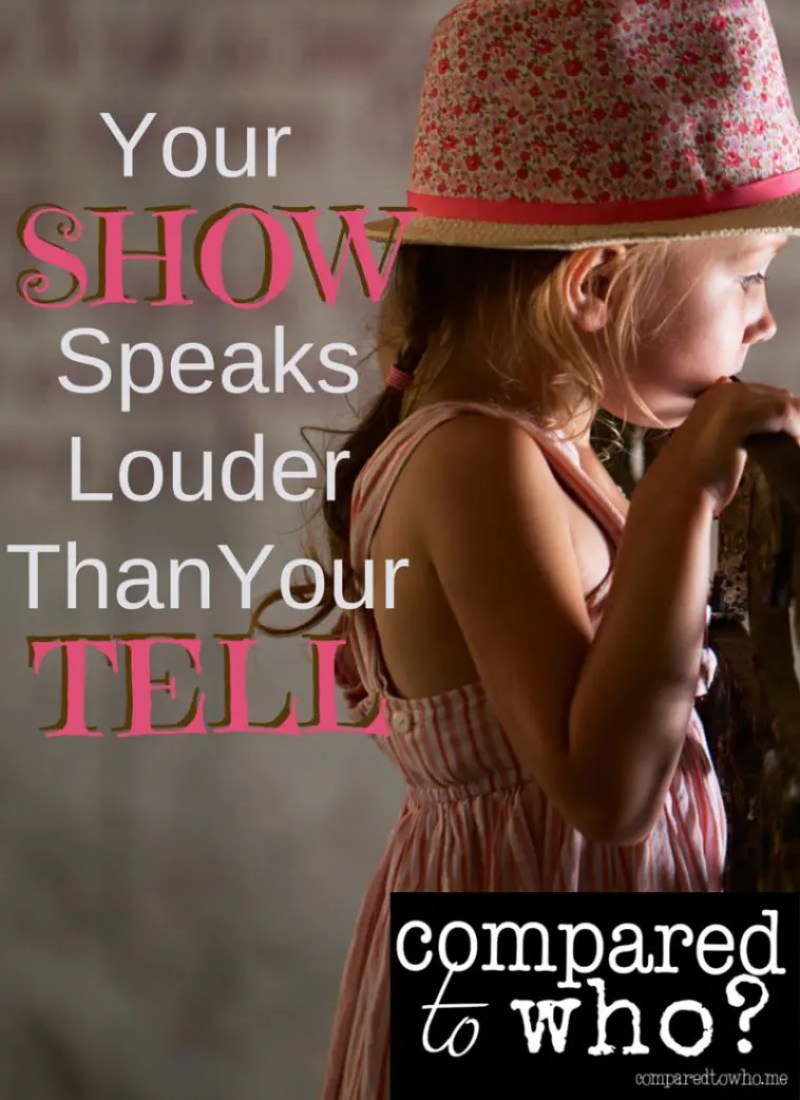 Your Show Speaks Louder Than Your Tell.-4