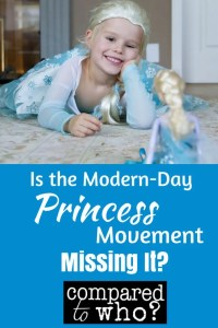 Is the Modern Day Princess Movement Missing it? Are our girls learning to be the wrong kind of princess