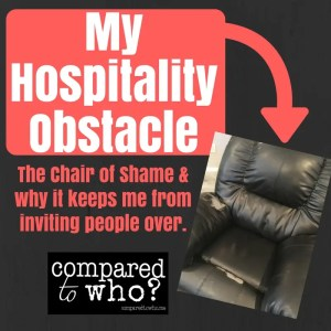 My hospitality obstacle the chair of shame