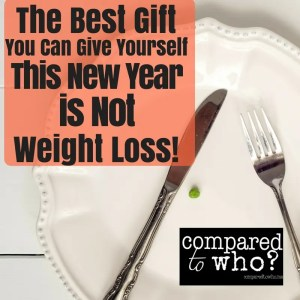 Best New Years Gift Not Weight Loss