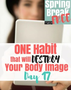 one habit that will destroy your body image