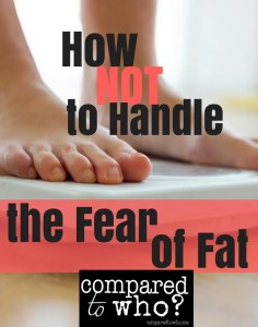 How not to handle the fear of fat