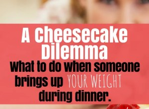 someone brings up your weight during dinner
