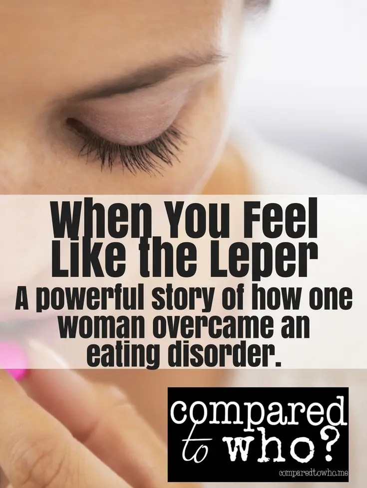 If you've ever felt like a leper or that there's no way you could be healed, you should read this post. The story of a woman who had an eating disorder and found healing through Jesus.