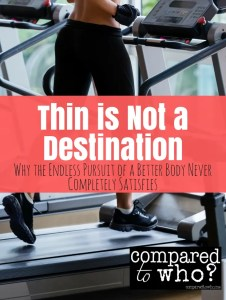 Thin is not a destination