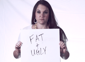 I'm too fat and ugly