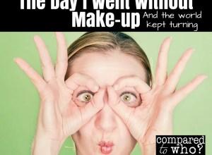 Day I went without make up and world kept turning