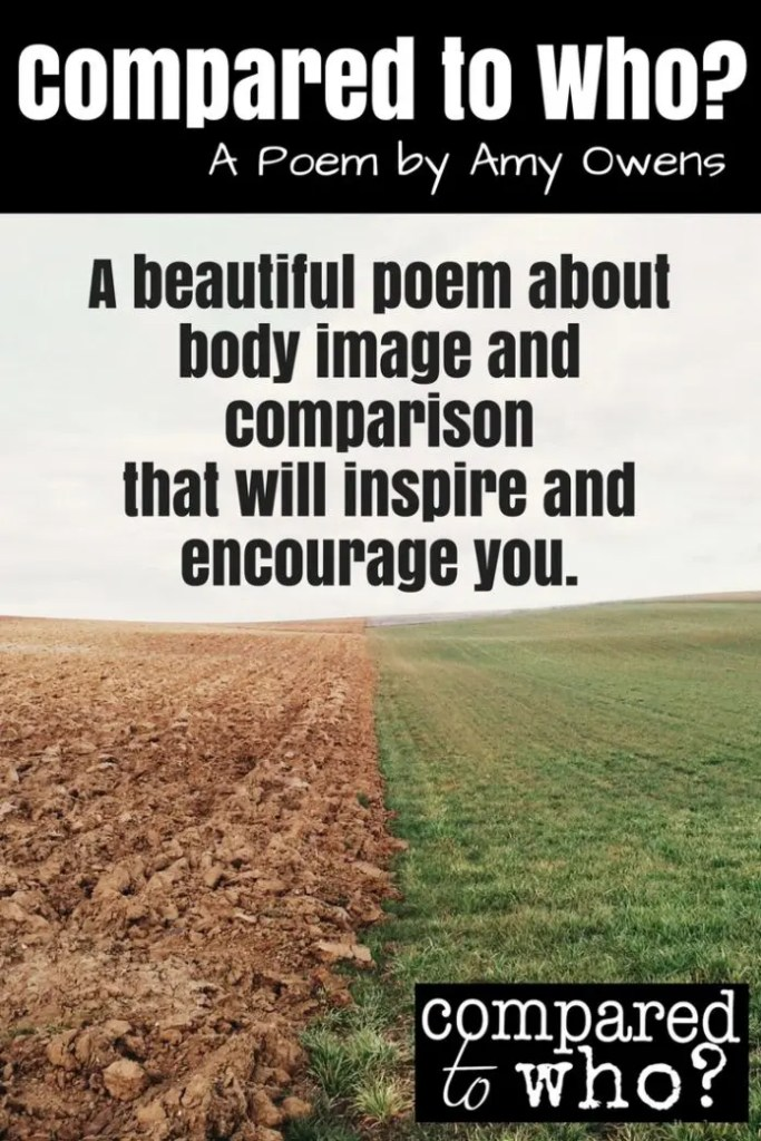 poem about body image and comparison Compared to Who