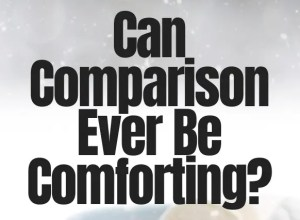 comparison can be comforting