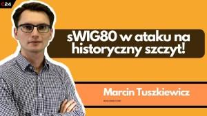 sWIG80 atakuje historyczne szczyty! Czy małe spółki będą kontynuować wzrosty?