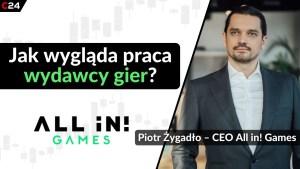 All in! Games z ponad 12-krotnym wzrostem przychodów w 2020 roku! Rozmowa z Piotrem Żygadło