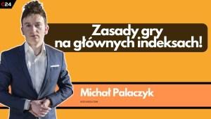 WIG20 kieruje się stronę 2200 pkt, wskazuje Michał Palaczyk w sygnałach dnia