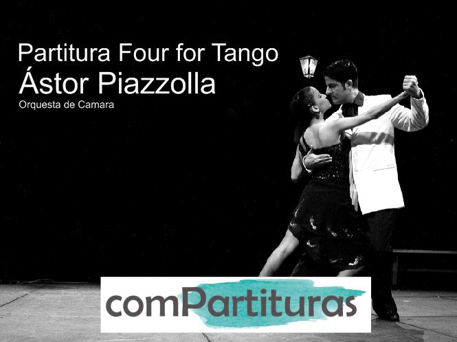 Partitura Four for Tango –  Ástor Piazzolla – Orquesta de Cuerdas