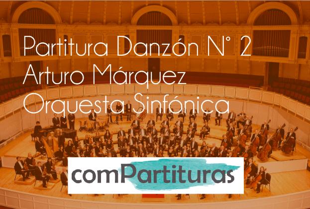 Partitura Danzón N° 2 - Arturo Márquez - Orquesta Sinfónica
