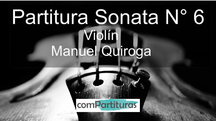 Partitura Sonata N° 6 – Violín -Manuel Quiroga