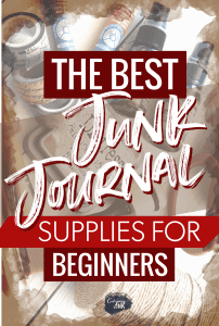 Junk journal supplies for beginners