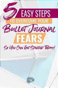 5 Easy Steps to Overcome Your Bullet Journal Fears
