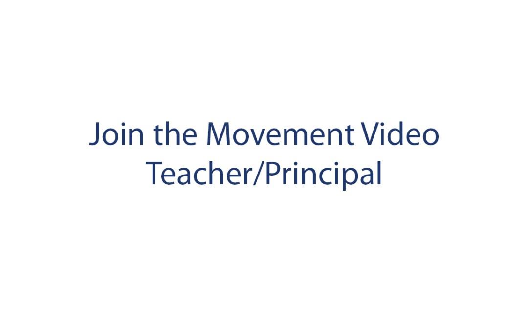 Join the Movement – Teacher/Principal