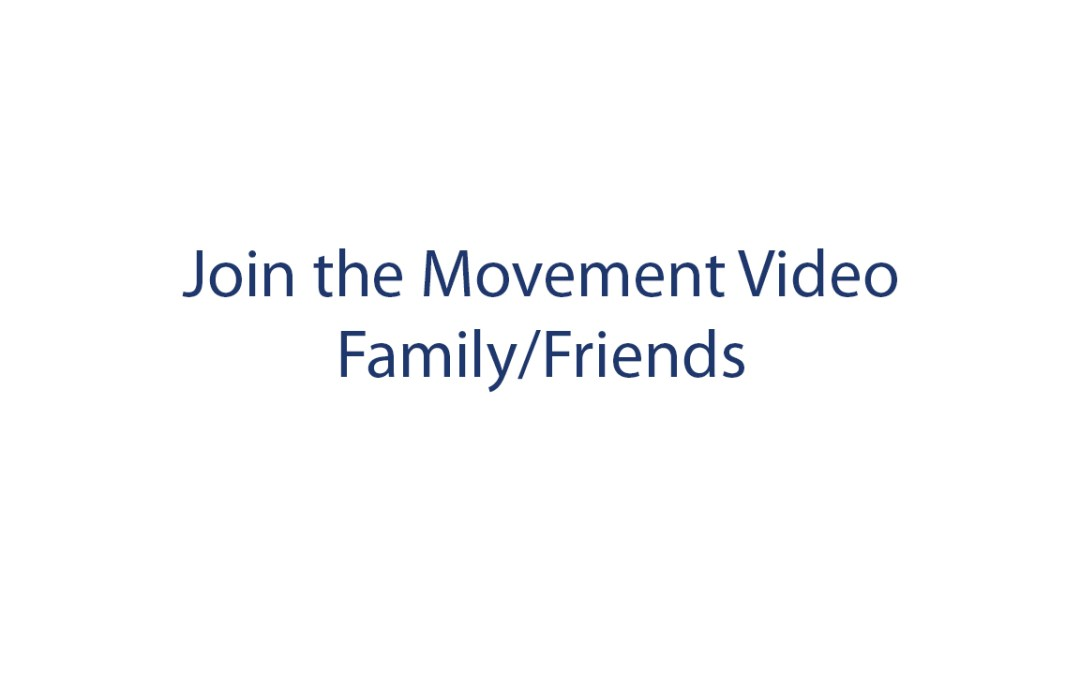 Join the Movement – Family/Friends