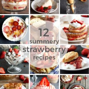 12 Strawberry Recipes Perfect for Summer | completelydelicious.com