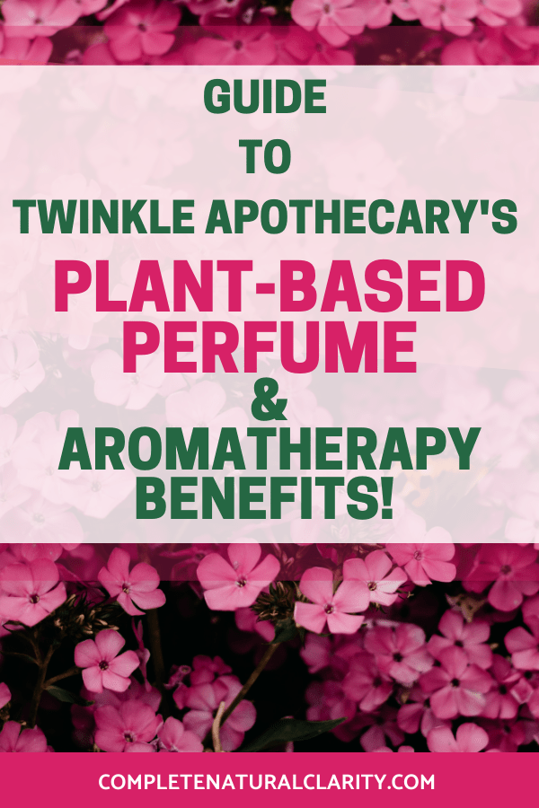 Guide to Twinkle Apothecary: Plant-based Perfume Review, Aromatherapy Benefits, & Scent Descriptions!
