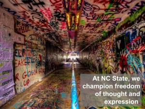 At NC State, we champion freedom of thought and expression.