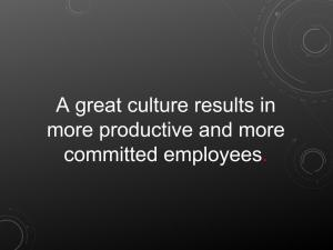 A great culture results in more productive and more committed employees
