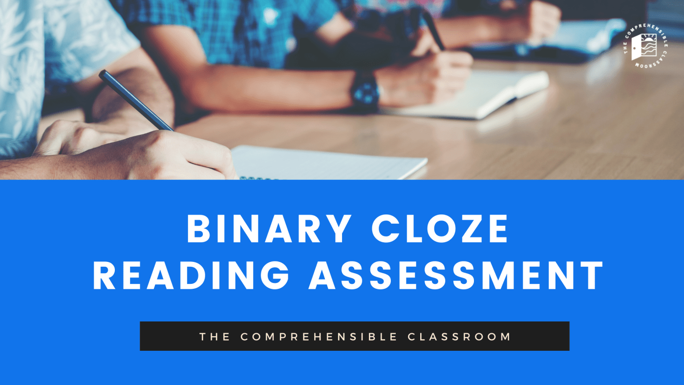 """Image description: Photo of three students taking written tests in the background. White text on blue background reads """"Binary CLOZE reading assessment"""" by The Comprehensible Classroom"""