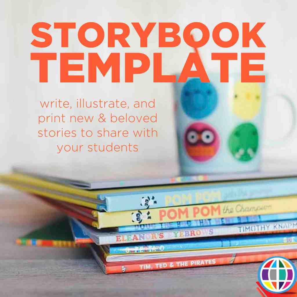 Create storybooks to add to your class library!