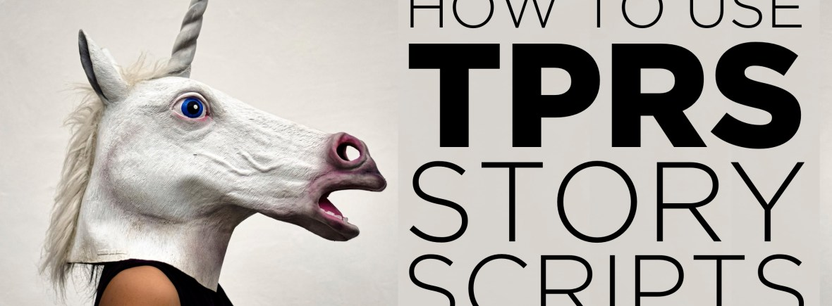 How to ask a TPRS story - The Comprehensible Classroom