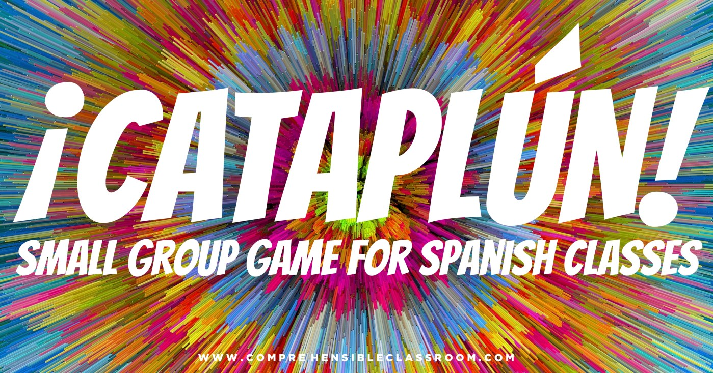 Cataplún is a super fun small group game that allows students to receive input without the teacher having to provide it!