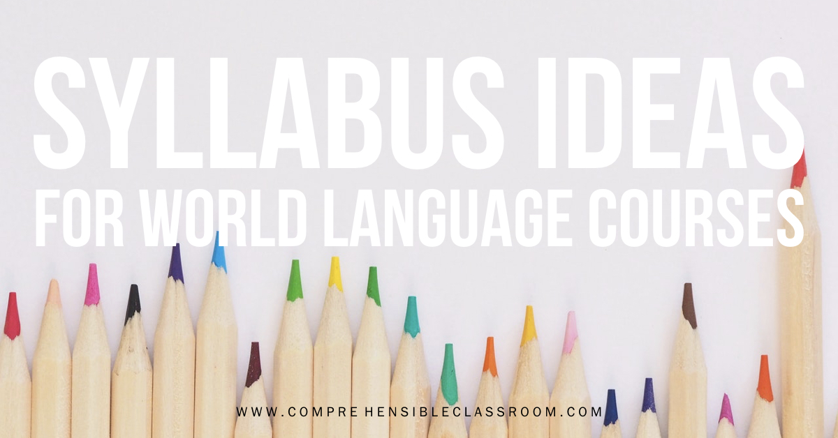 Syllabus for World Language courses - The Comprehensible Classroom