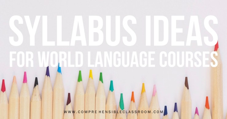 Create a syllabus for World Language courses that conveys important course information and clarifies aspects of your course that are nontraditional.