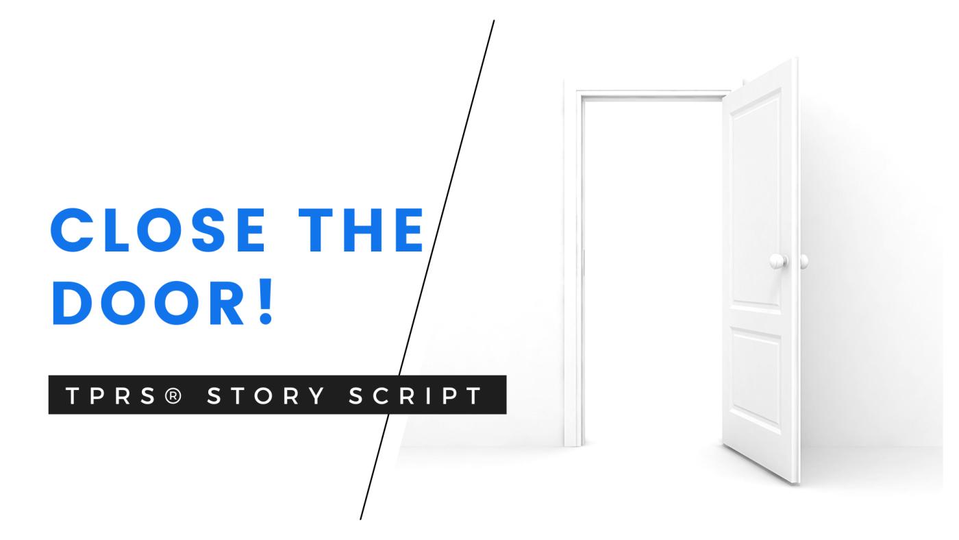 Close the door / Cierra la puerta TPRS® story script