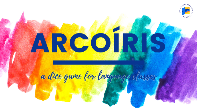 Blue text on rainbow background: Arcoíris a dice game for language classes
