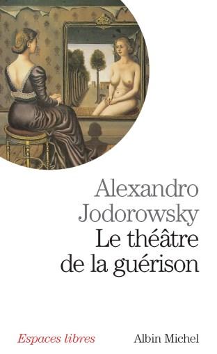 Alejandro Jodorowsky - Le théâtre de la guérison