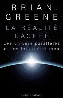 La réalité cachée - Les univers parallèles et les lois du cosmos