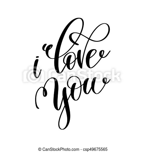 Download I love you black and white hand lettering inscription to ...