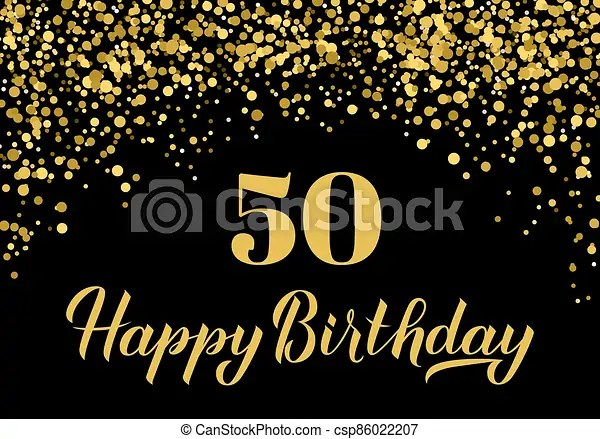 Happy 50th Birthday Handwritten Celebration Poster Black And Gold Confetti Birthday Or Anniversary Party Decorations Easy Canstock