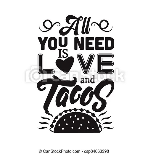 Download Taco quote good for cricut. all you need is love and tacos ...