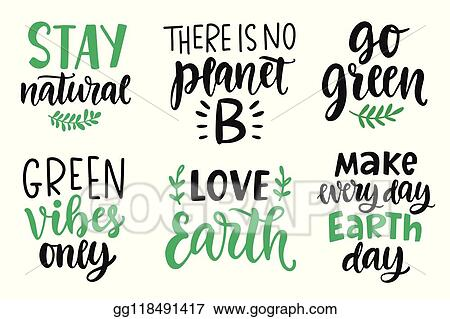 Vector Illustration Earth Day Plastic Free Recycle Go Green Save Energy Concept Quotes Set Eps Clipart Gg118491417 Gograph
