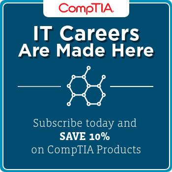 IT careers are made here - click to subscribe and get a 10% discount on CompTIA products