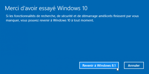 Windows 10 , Revenir à windows 7 ou 8.1. Merci d'avoir essayé windows10.