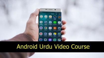 Learn Android App Development in Urdu Video Courses in Pakistan